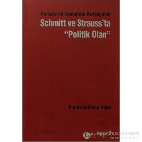 Schmitt Ve Strauss'Ta Politik Olan-Funda Günsoy Kaya