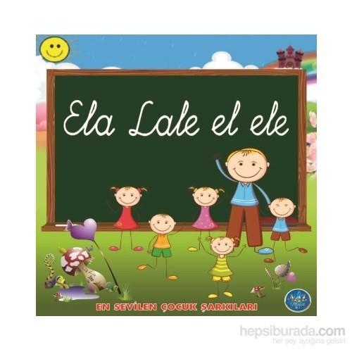 En Sevilen Çocuk Şarkıları - Ela Lale El Ele (CD)