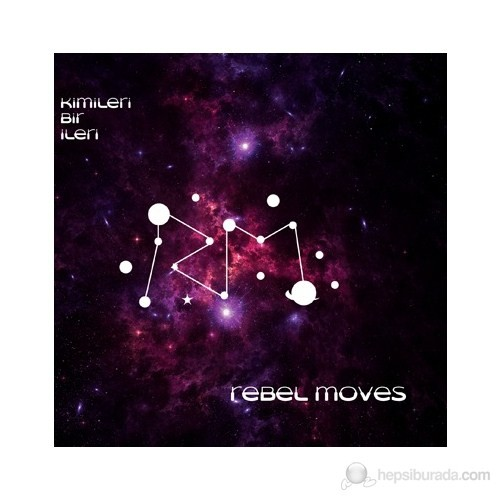 Rebel Moves - Kimileri Bir İleri
