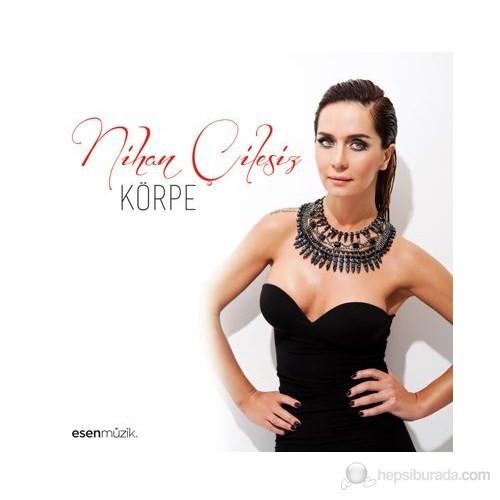 Nihan Çilesiz - Körpe