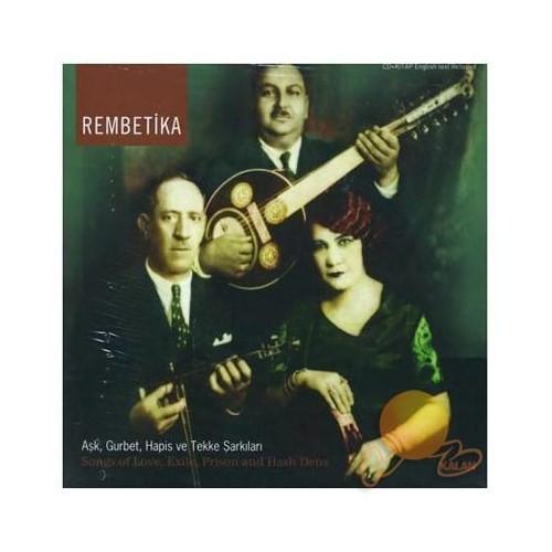 Rembetika - Aşk , Gurbet, Hapis Ve Tekke Şarkıları
