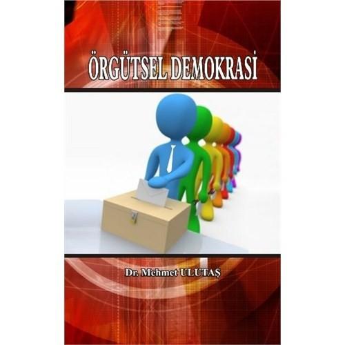 Örgütsel Demokrasi (Katilimci Yönetim) - Mehmet Ulutaş