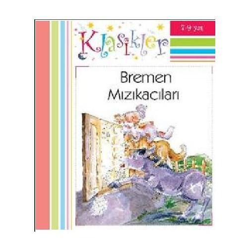 Klasikler: Bremen Mızıkacıları (Ciltli)-Kolektif