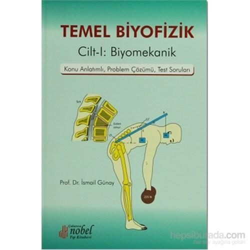 Temel Biyofizik Cilt 1: Biyomekanik