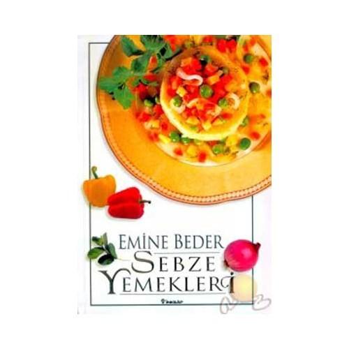 Sebze Yemekleri - Emine Beder