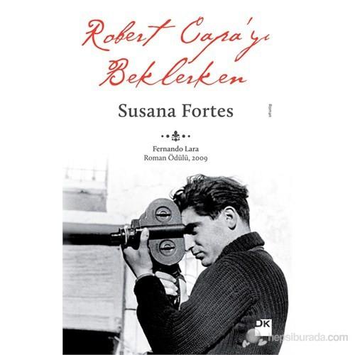 Robert Capa'Yı Beklerken-Susana Fortes