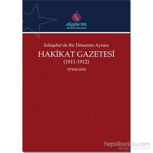 Eskişehir'de Bir Dönemin Aynası Hakikat Gazetesi (1911-1912) Tıpkıbasım