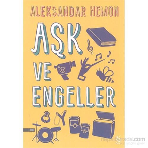 Aşk Ve Engeller-Aleksandar Hemon