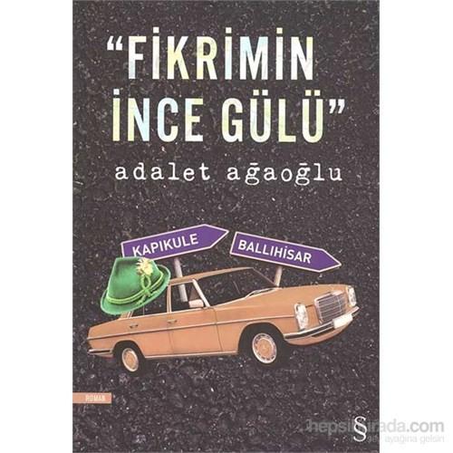 """""""Fikrimin İnce Gülü"""" - Adalet Ağaoğlu"""
