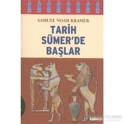Tarih Sümer'de Başlar - Samuel Noah Kramer