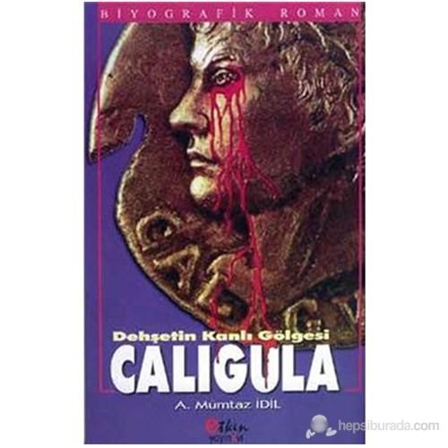 Dehşetin Kanlı Gölgesi Caligula-Ahmet Mümtaz İdil