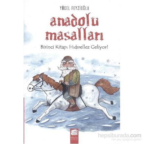 Anadolu Masalları 1. Kitap Hıdırellez Geliyor-Yücel Feyzioğlu