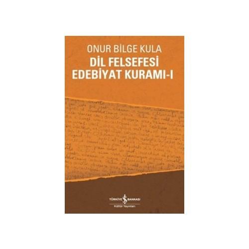 Dil Felsefesi Edebiyat Kuramı 1-Onur Bilge Kula