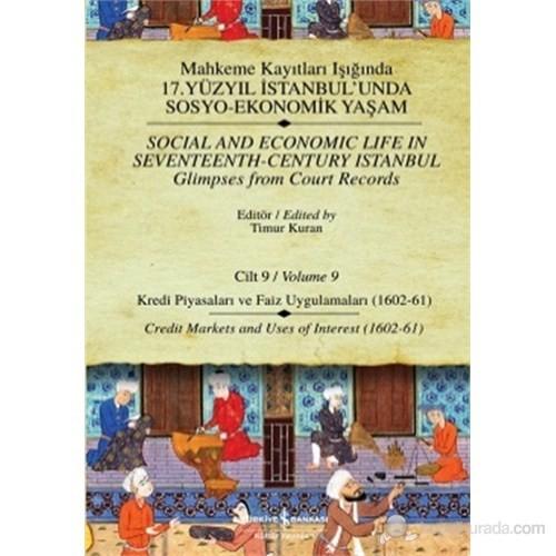 Mahkeme Kayıtları - Cilt – 9 – Kredi Piyasaları Ve Faiz Uygulamaları (1602-61)-Kolektif