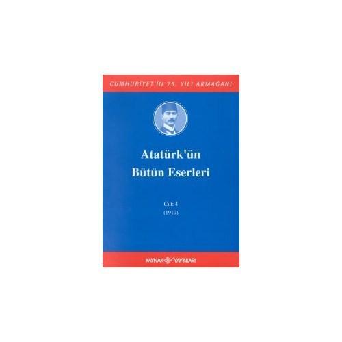 Atatürk'ün Bütün Eserleri (1919) Cilt: 4 (Ciltli)