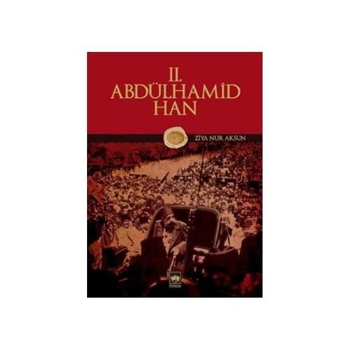 II. Abdülhamid Han - Ziya Nur Aksun
