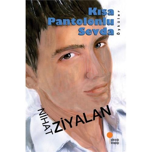 Kisa Pantolonlu Sevda - Nihat Ziyalan