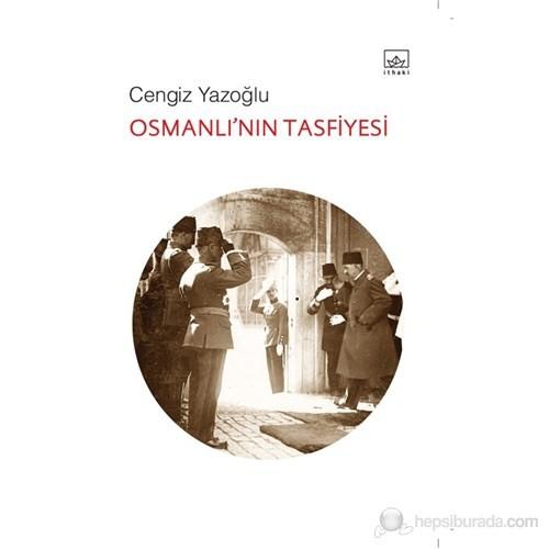 Osmanlı'nın Tasfiyesi