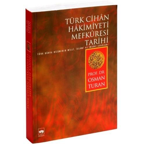 Türk Cihân Hâkimiyeti Mefkûresi Tarihi - Osman Turan