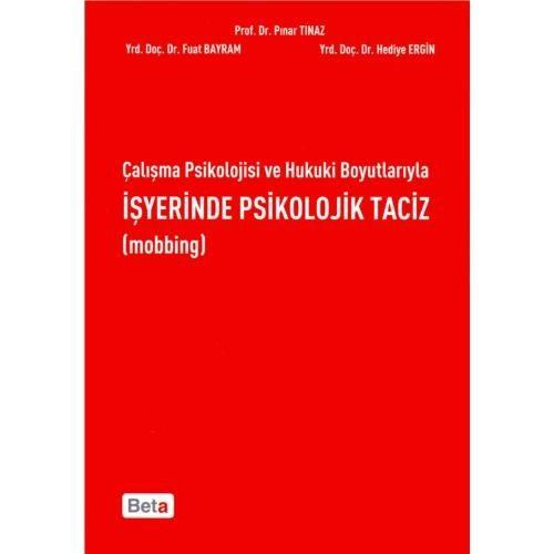 Çalışma Psikolojisi Ve Hukuki Boyutlarıyla İşyerinde Psikolojik Taciz (mobbing)