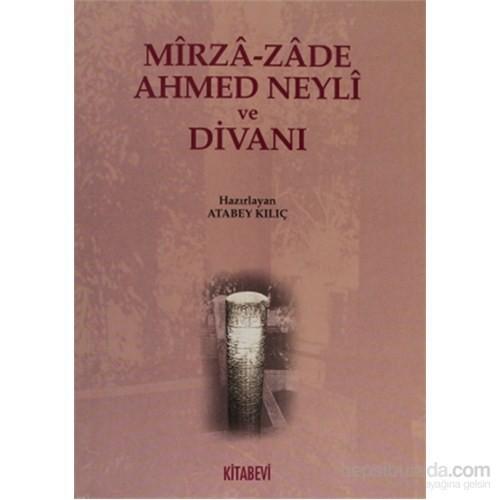 Mirza-Zade Ahmed Neyli Ve Divanı-Atabey Kılıç