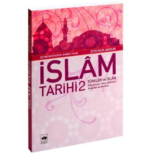 İslâm Tarihi 2 - Türkler Ve İslâm (Selçuklular, Haçlı Seferleri, Moğollar Ve Sonrası) *