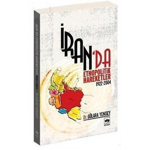 İranda Etnopolitik Hareketler 1922 - 2004-Gülara Yenisey