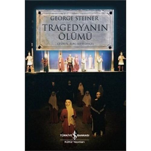 Tragedyanın Ölümü - George Steiner
