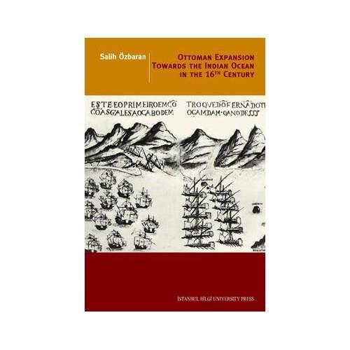 Ottoman Expansıon Towards The Indıan The Indıan Ocean In The 16TH Century