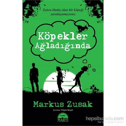 Köpekler Ağladığında - Markus Zusak