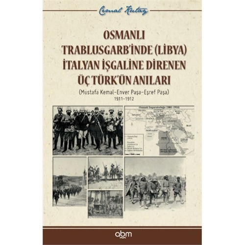 Trablusgarb'İnde (Trablus) İtalyan İşgaline Direnen Üç Türk'Ün Anıları