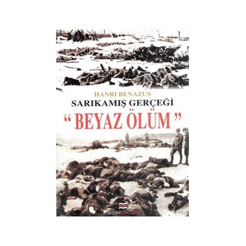 """Sarıkamış Gerçeği """"Beyaz Ölüm"""" - Henri Benazus"""