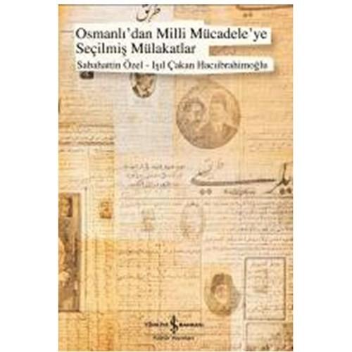 Osmanlıdan Milli Mücadeleye Seçilmiş Mülakatlar