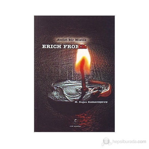 Ateist Bir Mistik Erich Fromm