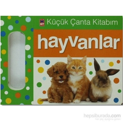 Küçük Çanta Kitabım - Hayvanlar-Kolektif