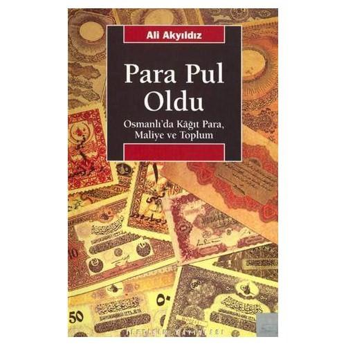 PARA PUL OLDU / OSMANLI'DA KAĞIT PARA, MALİYE VE TOPLUM