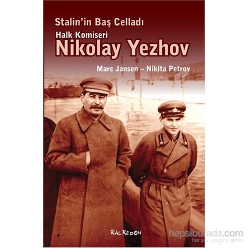 Stalin'İn Baş Celladı Halk Komiseri Nikolay Yezhov-Marc Jansen