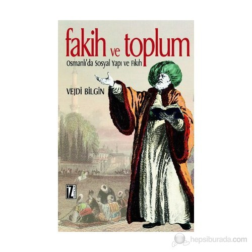 Fakih ve Toplum - (Osmanlı'da Sosyal Yapı ve Fıkıh)