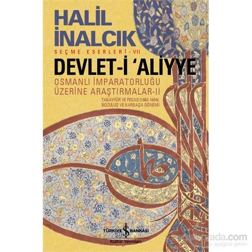 Devlet-i Aliyye - Osmanlı İmparatorluğu Üzerine Araştırmalar - Halil İnalcık