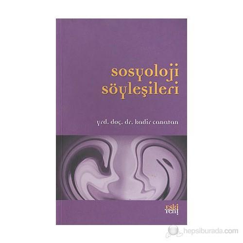 Sosyoloji Söyleşileri-Kadir Canatan