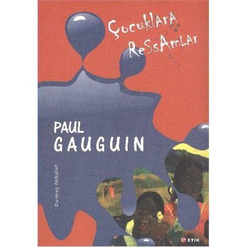 Çocuklara Ressamlar:Paul Gauguin