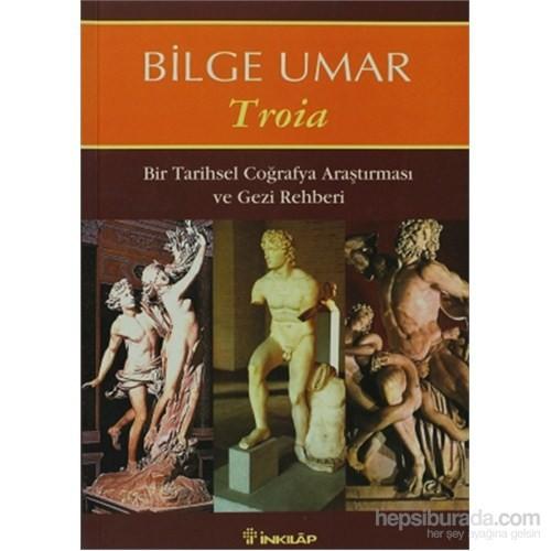 Troia - Bir Tarihsel Coğrafya Araştırması ve Gezi Rehberi