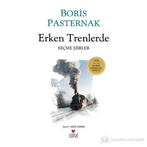 Erken Trenlerde - Seçme Şiirler-Boris Pasternak