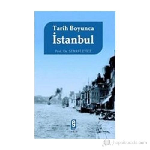 Tarih Boyunca İstanbul - Semavi Eyice