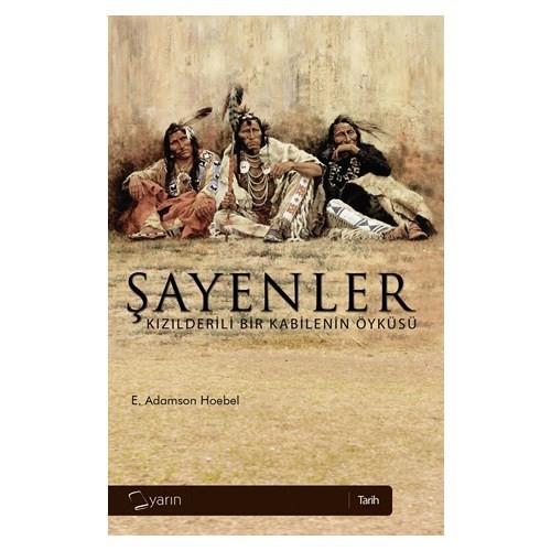 Şayenler - (Kızılderili Bir Kabilenin Öyküsü)