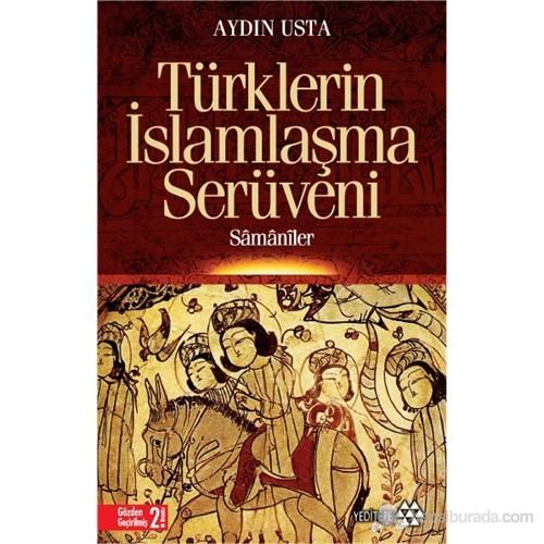 Türklerin İslamlaşma Serüveni - Aydın Usta