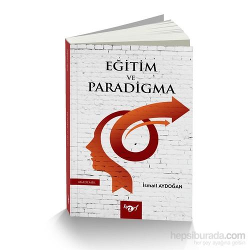 Türkiye'de Eğitim ve Paradigma - Eğitime ve Yönetime Paradigmatik Bir Bakış