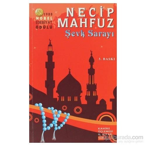Şevk Sarayı - Kahire Üçlemesi 2. Kitap