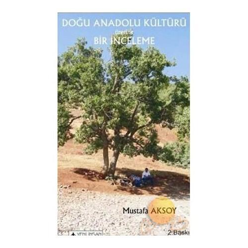 Doğu Anadolu Kültürü Üzerine Bir İnceleme