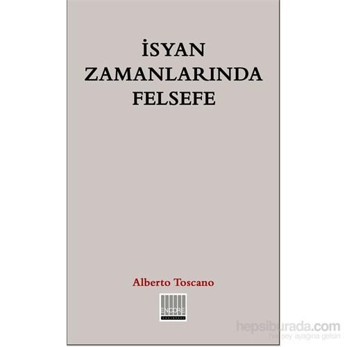 İsyan Zamanlarında Felsefe-Alberto Toscano